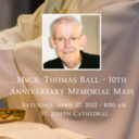 Msgr. Thomas Ball – 10th Anniversary Memorial Mass