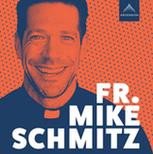 Fr. Mike Schmitz Podcast