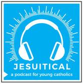 Jesuitical Podcast